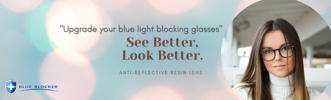 Upgrade Blue Light Blocking Glasses